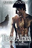 Free Kindle Book -   True Alpha (Shifters in Seattle 1) : New Adult Paranormal Romance Check more at http://www.free-kindle-books-4u.com/romancefree-true-alpha-shifters-in-seattle-1-new-adult-paranormal-romance/