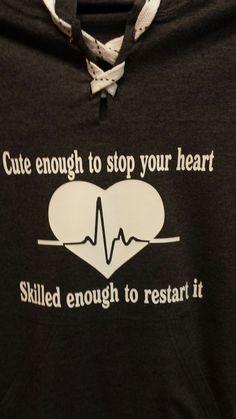 Medical field hooded sweatshirt. Start your heart/stop your heart :)