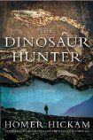 The Dinosaur Hunter: A Novel  Hickam, Homer