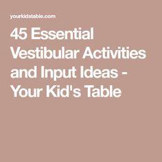 45 Essential Vestibular Activities and Input Ideas - Your Kid's Table