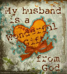 I truly am blessed & think my husband is a precious & wonderful gift from Jesus. I Love My Hubby, Best Husband, Love Of My Life, My Love, Amazing Husband, Happy Husband, Amazing Grace, Future Husband, Beautiful Marriage Quotes