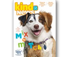 HUMANE SOCIETY: Get a FREE PDF SAMPLE of 'Kind News' for KIDS or classrooms available for 3 reading levels: Primary for K-2, Junior for 3-4, and Senior for 5-6. The eight-page magazine is filled with articles, short features, and fun activities with an emphasis on treating animals with kindness and respect, the importance of proper pet care, and wildlife appreciation to grab students' interest and make abstract values like compassion, citizenship, and responsibility come alive.