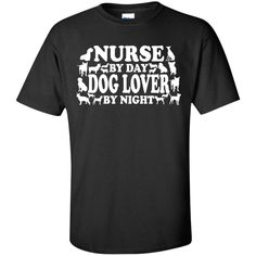 Nurse by Day Dog Lover by Night  T-Shirt