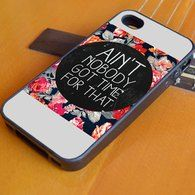 Ain't Nobody Got Time For That iPhone 6 + 6 Plus Case, Samsung S3 S4 S5 iPhone 4/4S, iPhone 5/5S/5C, iPhone 6 + 6 Plus Case, Samsung S3 S4 S5