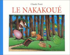 Le Nakakoué de Claude Ponti Claude Ponti, Painting, Art, Albums, Amazon, Atelier, Youth, Livres, Craft Art