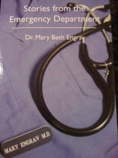 Stories from the Emergency Department by Mary Beth Engrav MD. $7.88