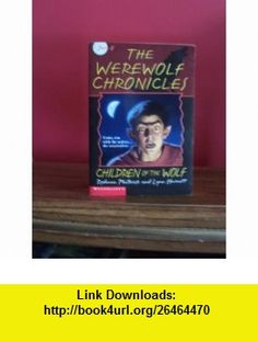 Children of the Wolf (The Werewolf Chronicles , No 2) (9780590692403) Rodman Philbrick, Lynn Harnett , ISBN-10: 0590692402  , ISBN-13: 978-0590692403 ,  , tutorials , pdf , ebook , torrent , downloads , rapidshare , filesonic , hotfile , megaupload , fileserve