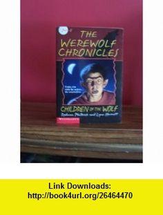 Children of the Wolf (The Werewolf Chronicles , No 2) (9780590692403) Rodman Philbrick, Lynn Harnett , ISBN-10: 0590692402  , ISBN-13: 978-0590692403 ,  , tutorials , pdf , ebook , torrent , downloads , rapidshare , filesonic , hotfile , megaupload , fileserve