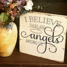 A personal favorite from my Etsy shop https://www.etsy.com/listing/228742621/handcrafted-wood-angels-among-us-sign-11