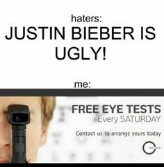 So true the me part not the justin bieber ugly part I mean he is awsome Justin Bieber Facts, Justin Bieber Posters, I Love Justin Bieber, Loving You For Him, Love You, Funny Babies, Funny Kids, Chord Overstreet, Funny Love