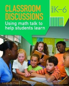 Classroom Discussions: Using Math Talk to Help Students Learn: Suzanne H. Chapin, Catherine O'Connor, Nancy Canavan Anderson: 9781935099017: Amazon.com: Books