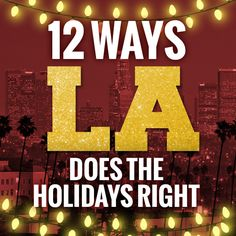 12 ways LA does the holidays right: https://www.mypapershop.com/weblog/12-ways-la-holidays-right.html  #LA #LosAngeles #California #Cali #Christmas