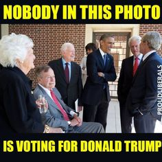 When previous presidents don't vote their party, that should tell you something is afoul. So people who voted for Trump are not the sharpest tools in the shed.