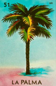 "51 La Palma (The Pine Tree) ""Palmero, sube a la palma y bájame un coco real. Loteria Cards, Mexican Art, Mexican Stuff, Illustrations, Cool Nail Art, Graphic Design Illustration, Wall Collage, Palm Trees, Folk Art"