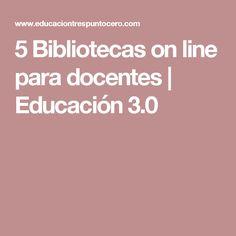5 Bibliotecas on line para docentes    Educación 3.0