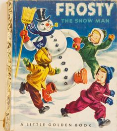 1951 Frosty The Snowman Little Golden Book - There's an illustration of all these characters gazing at the goodies in the bakery window that has stuck with me for all these years. I still like cupcakes with white frosting and a cherry on top!