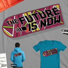 The Future Is Now on @threadless #BackToTheFuture #Hoverboard