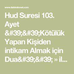 Hud Suresi 103. Ayet ''Kötülük Yapan Kişiden intikam Almak için Dua'' » ilahi rahmet