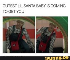 Im totally fine with that  *waits patiently in corner for lil santa baby*