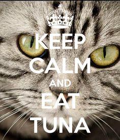 KEEP CALM AND EAT TUNA - KEEP CALM AND CARRY ON Image Generator