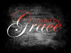 Ephesians 2:8 God saved you by his grace when you believed. And you can't take credit for this; it is a gift from God. 9 Salvation is not a reward for the good things we have done, so none of us can boast about it. 10 For we are God's masterpiece. He has created us anew in Christ Jesus, so we can do the good things he planned for us long ago.