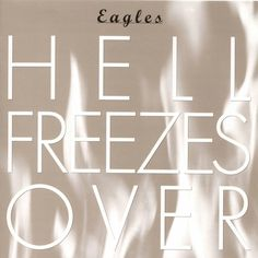 """#24. """"Hell Freezes Over"""" ***  Eagles  (1994)"""