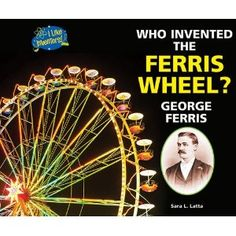 George Ferris Biography | Bom Jardim PE . com