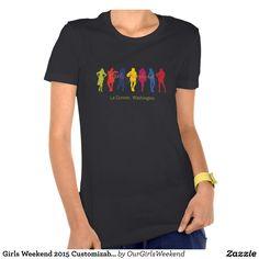 Girls Weekend 2015 Customizable T-shirt
