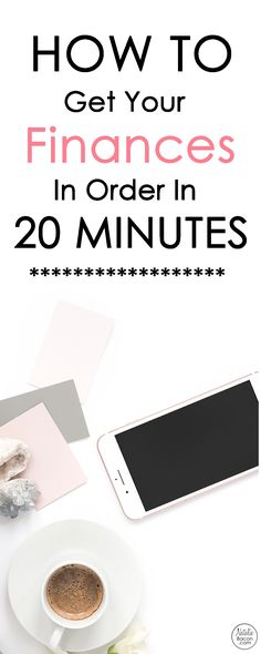 How to get your finances in order in 20 minutes. Learn how to make money and save money fast with this money hack!