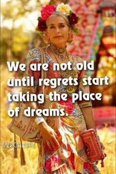 ☮ American Hippie☮ Not old yet! Great Quotes, Quotes To Live By, Me Quotes, Inspirational Quotes, Old Age Quotes, Super Quotes, The Words, Aging Quotes, Wise Women