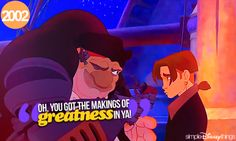 2002. Treasure Planet (2002) One of the most overlooked Disney movies, and one of my favorites!!!