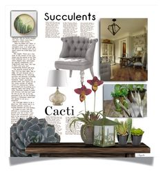 """""""Cacti + Succulents"""" by anjelakewell ❤ liked on Polyvore featuring interior, interiors, interior design, home, home decor, interior decorating, Zentique, Trilogy, The French Bee and Arroyo Craftsman"""