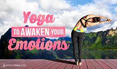 4 #Yoga Asanas to Awaken Your Emotional Body