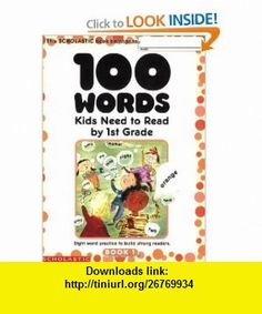 100 Words Kids Need to Read by 1st Grade Sight Word Practice to Build Strong Readers (9780439399296) Terry Cooper , ISBN-10: 0439399297  , ISBN-13: 978-0439399296 ,  , tutorials , pdf , ebook , torrent , downloads , rapidshare , filesonic , hotfile , megaupload , fileserve