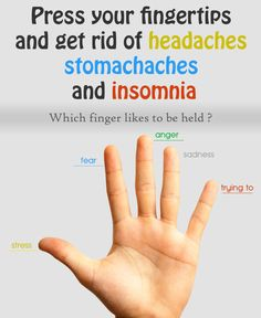 Press your fingertips and get rid of headaches, stomachaches and insomnia.