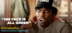 """""""His face is all green."""" #VeryBadDay"""