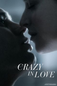 Christian Grey and Anastasia Steele are ... Crazy in Love. | Fifty Shades of Grey | In Theaters Valentine's Day