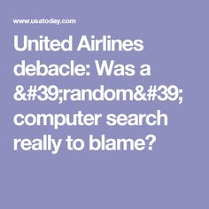 United Airlines debacle: Was a 'random' computer search really to blame?