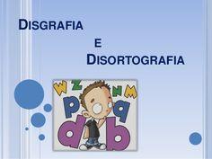 SUGESTÃO DE ATIVIDADES SOBRE DISGRAFIA E DISORTOGRAFIA