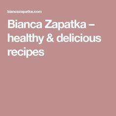 Bianca Zapatka – healthy & delicious recipes