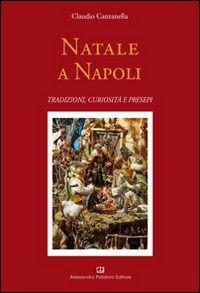 Prezzi e Sconti: #Natale a napoli. tradizioni curiositï New  ad Euro 18.00 in #Alessandro polidoro editore #Libri