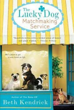 Must-read: The Lucky Dog Matchmaking Service by Beth Kendrick