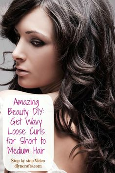 Amazing Beauty DIY: Get Wavy Loose Curls for Short to Medium Hair. Short hair is traditionally a bit more difficult to curl, check out this step by step tutorial to refresh your hair style.
