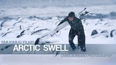 """Arctic Swell - """"Surfing the Ends of the Earth"""" Photographer Chris Burkard and Professional Surfers Patrick Millin, Brett Barley, and Chadd Konig"""