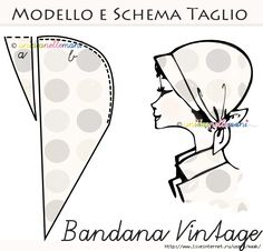 "Vintage sewing template: Italian pattern for ""Bandana Vintage,"" a style kerchief hat with a small, soft brim, and it ties in the back. [Modello e schema taglio: Bandana Vintage] Sewing Hacks, Sewing Tutorials, Sewing Crafts, Sewing Projects, Tutorial Sewing, Diy Projects, Free Sewing, Vintage Sewing Patterns, Hat Patterns To Sew"