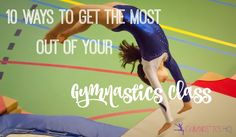 10 Ways to Get the Most Out of Your Gymnastics Class