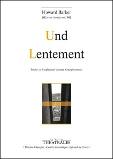 Und / Lentement de Howard Barker