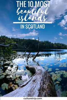 The 10 Most Beautiful Scottish Islands To See Before You Die