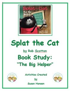 This special unit contains reading, writing and vocabulary activities based on the Splat the Cat: The Big Helper book by Rob Scotton.  An extra story about ways to help at home is also included, with related close read, comprehension and fluency activities.