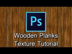 PhotoShop - Wooden Planks Texture Tutorial - YouTube